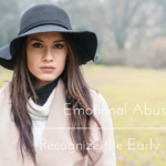 Emotional Abuse: Recognize the Early Signs