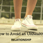 How to Avoid an Unhealthy Relationship
