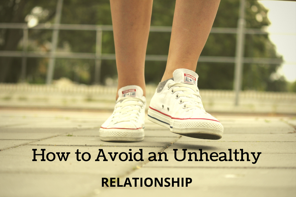 How to Avoid an Unhealthy Relationships
