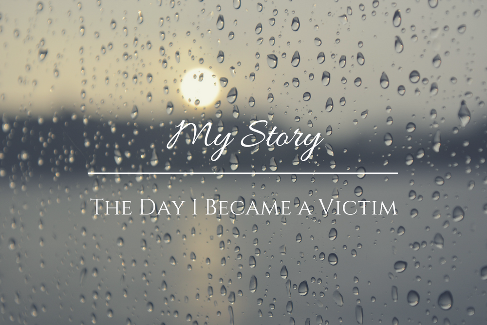 my story the day I became a victim