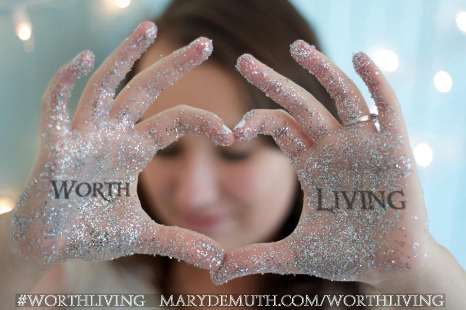 Melanie S. Pickett, Mary DeMuth, Worth Living