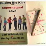 Raising Big Kids with Supernatural Love (Book Review)