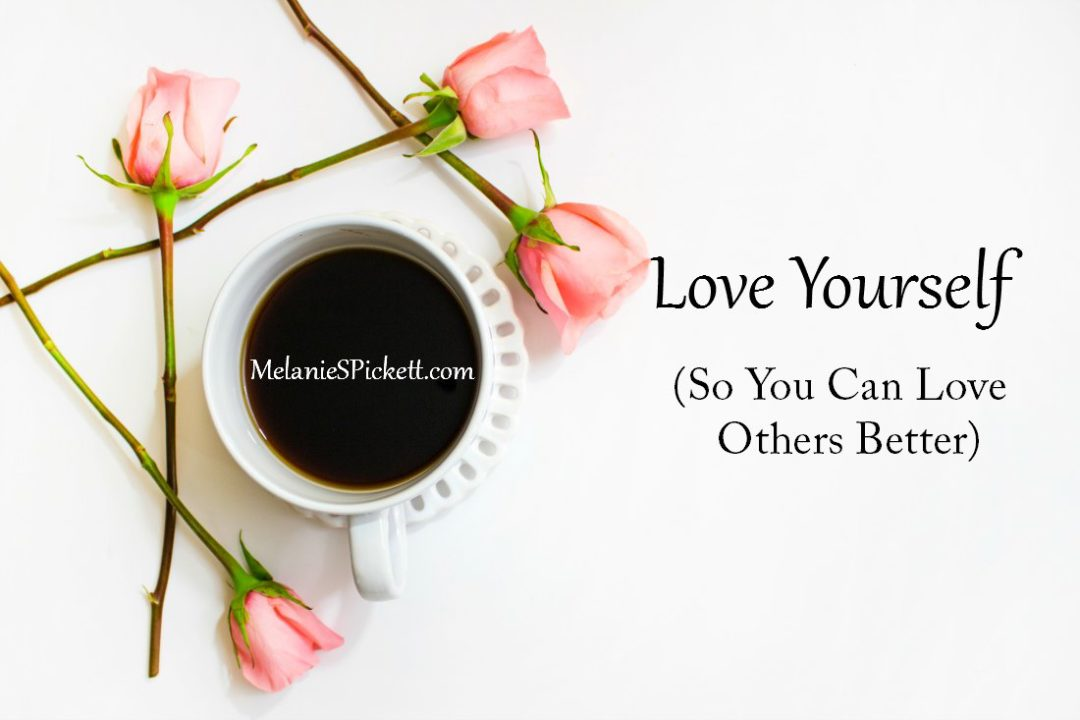 love yourself so you can love others better