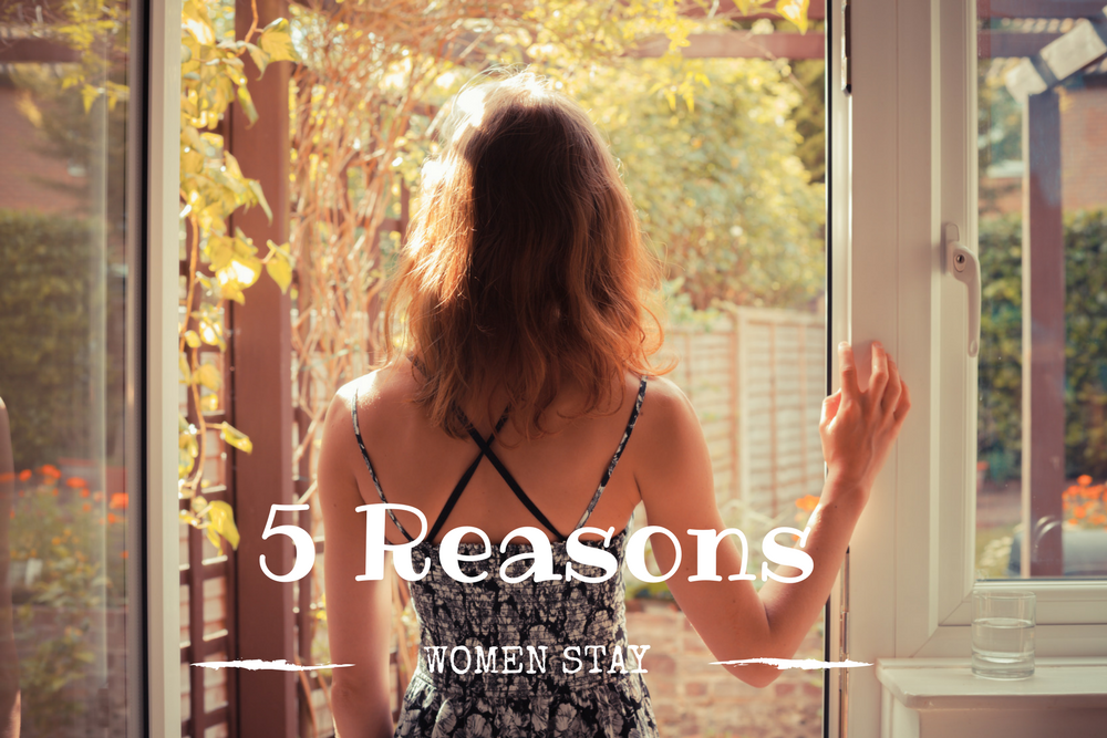 5 Reasons Women Stay