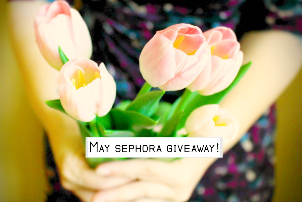 May Sephora giveaway