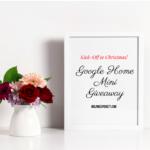 Christmas Ideas | Google Home Mini Giveaway