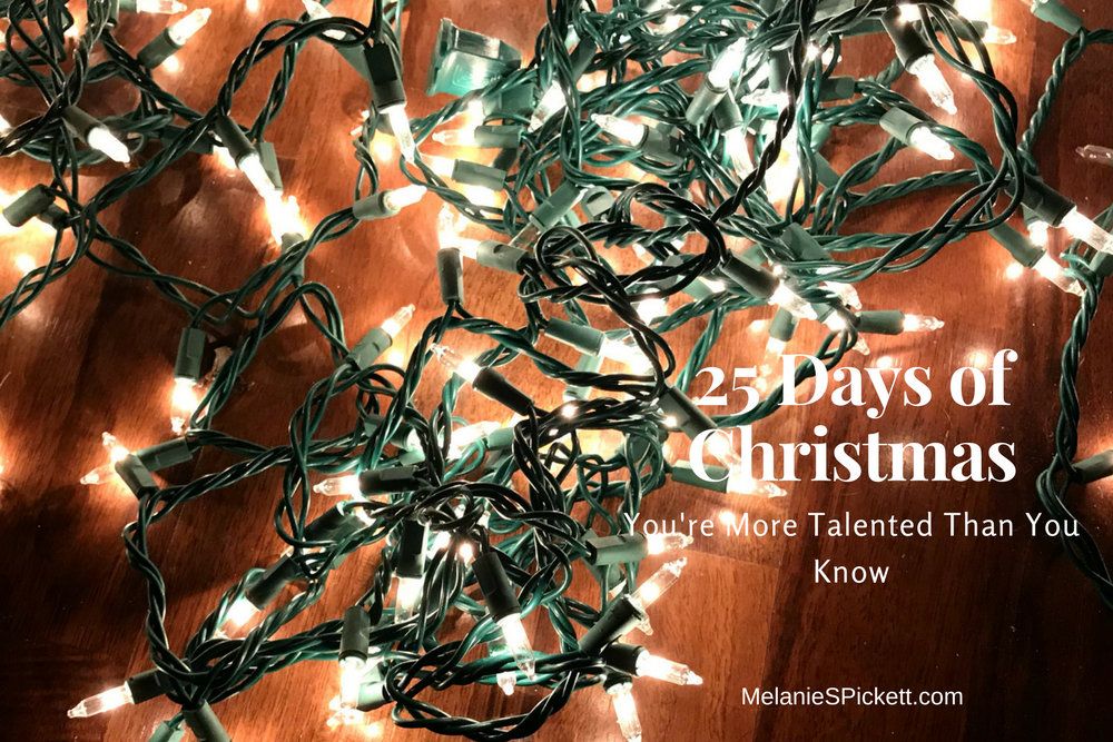 25 Days of Christmas. You're more talented than you know.