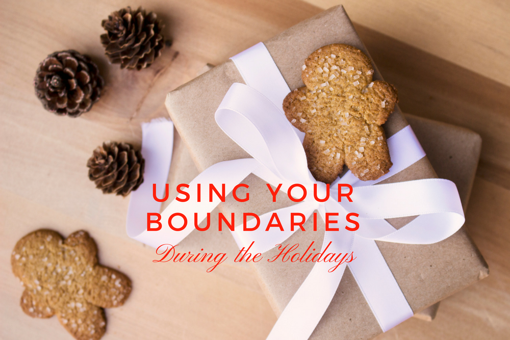 using your boundaries during the holidays